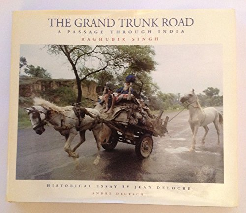 The Grand Trunk Road: A Passage Through: Deloche, Jean, Singh,