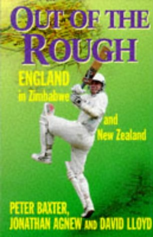 9780233991580: Out of the Rough: England in Zimbabwe and New Zealand
