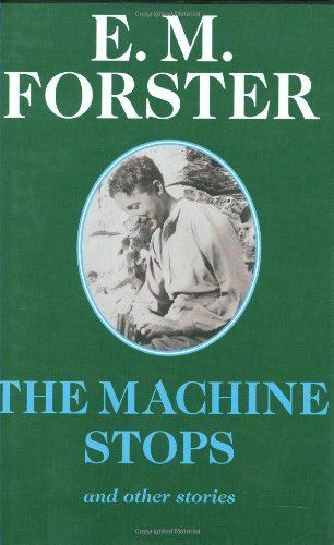 9780233991672: The Machine Stops (Abinger Edition of E.M. Forster)