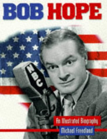 9780233992693: Bob Hope: An Illustrated Biography