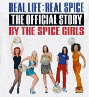 Real Life : Real Spice: The Official Story by the Spice Girls (9780233992990) by Spice Girls