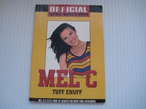 Mel C - Tuff Enuff: Official Spice Girls Pocket Books (Official Mini Books) (9780233993249) by Girls, Spice