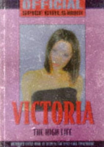 9780233993256: SPICE GIRLS VICTORIA OFFICIAL SPICE (Official Mini Books)
