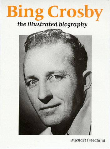 9780233993522: Bing Crosby: The Illustrated Biography