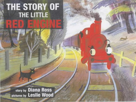 The Story of the Little Red Engine: Ross, Diana