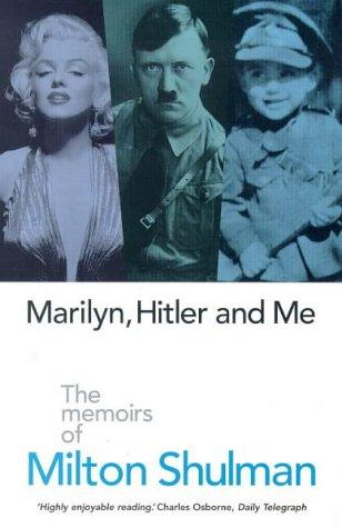 9780233994284: Marilyn, Hitler and Me: Memoirs of Milton Shulman