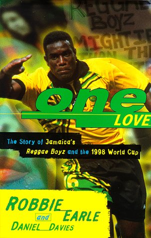 9780233994437: One Love: The Story of Jamaica's Reggae Boyz and the 1998 World Cup