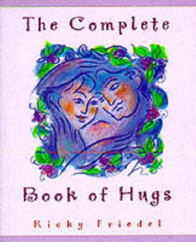 The Complete Book of Hugs: Friedel, Ricky