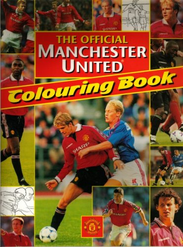 The Official Manchester United Colouring Book (Manchester: Deutsch, Andre