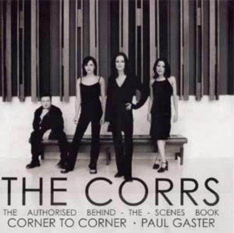 9780233996349: The Corrs- Corner to Corner. The Authorised Behind-the-Scenes Book.