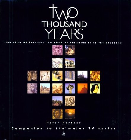 9780233996653: Two Thousand Years: The First Millennium : The Birth of Christianity to the Crusades