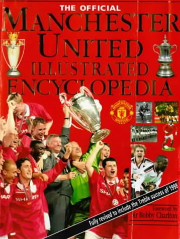 The Official Manchester United Illustrated Encyclopedia: Andre Deutsch; Foreword-Sir