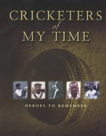 9780233997469: Cricketers of My Time: Heroes to Remember