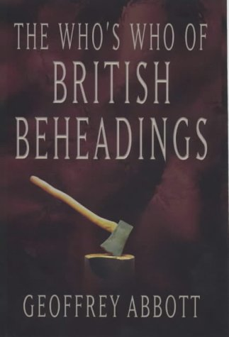 9780233997742: The Who's Who of British Beheadings