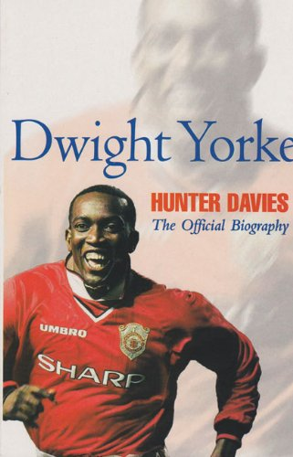 9780233997896: Dwight Yorke: The Official Biography