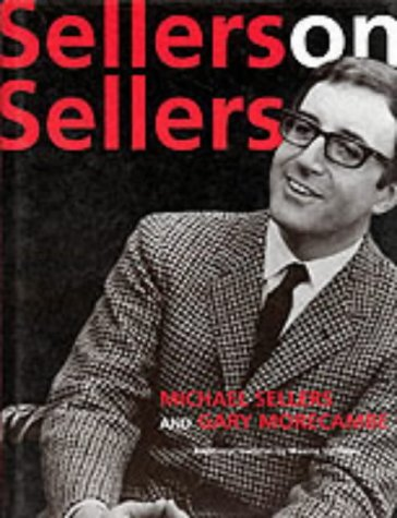 Sellers on Sellers: Sellers, Michael, and Morecambe, Gary, with Ventham, Maxine