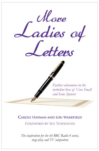 More Ladies of Letters: Further Adventures in: Hayman, Carole; Wakefield,