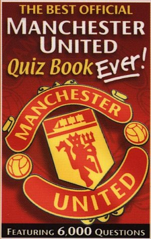 The Best Official Manchester United Quiz Book: Deutsch, Andre