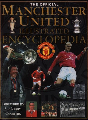 9780233999647: The Official Manchester United's Illustrated Encyclopedia