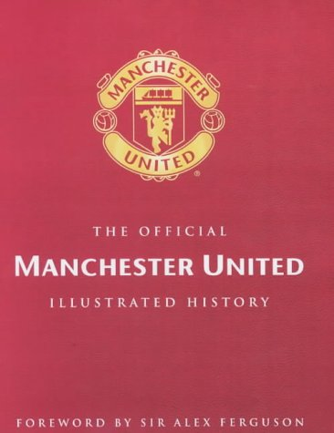 9780233999654: The Official Manchester United Illustrated History