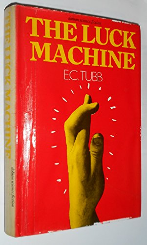THE LUCK MACHINE: Tubb, E.C.