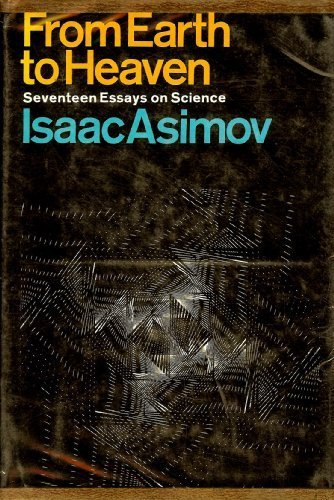 9780234770450: From Earth to Heaven: Seventeen Essays on Science