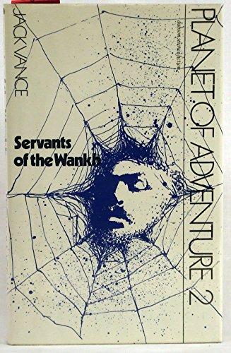 SERVANTS OF THE WANKH: Vance, John Holbrook, writing as