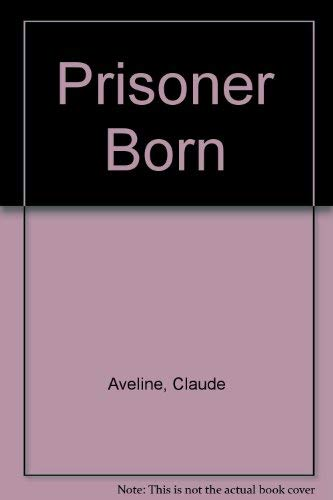 Prisoner Born: Aveline, Claude