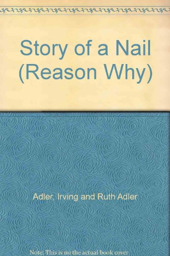 9780234775646: Story of a Nail (Reason Why)