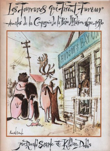 GREAT FUR OPERA ,THE. ANNALS OF THE HUDSON'S BAY COMPANY 1670 - 1970.: Searle, Ronald