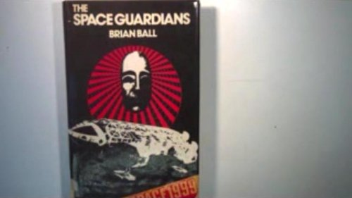 Space Guardians (Space 1999) (0234778113) by Ball, Brian