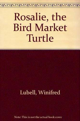 9780234779507: Rosalie, the Bird Market Turtle