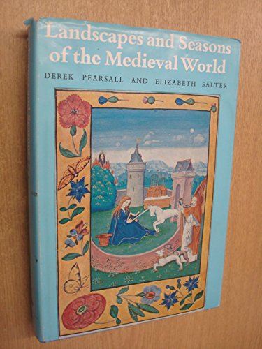 Landscapes and Seasons of the Medieval World: Pearsall, Derek Albert;Salter, Elizabeth