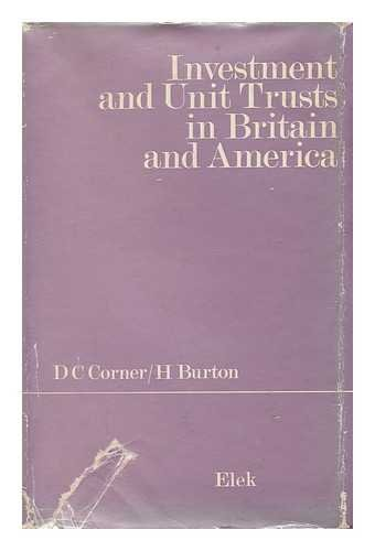 Investment and Unit Trusts in Britain and America Burton, H. and Corner, D.C.