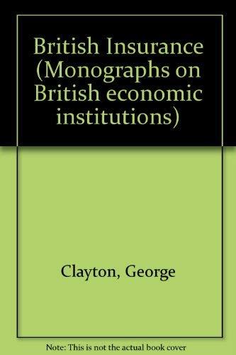 9780236176182: British Insurance (Monographs on British economic institutions)