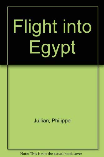Flight Into Egypt: a Fantasy;: Jullian, Philippe