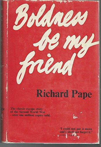 Boldness be My Friend: Richard Pape