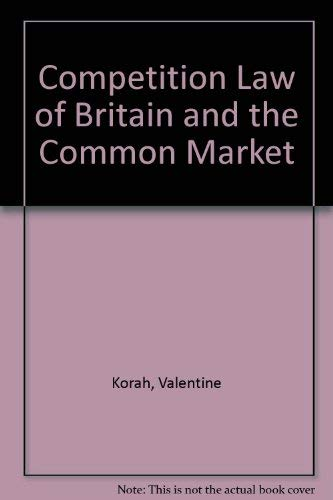 9780236310319: Competition Law of Britain and the Common Market