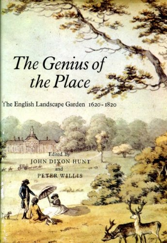 The Genius of the Place: The English Landscape Garden, 1620-1820.: Hunt (John Dixon) & Peter Willis...