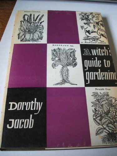 Witch's Guide to Gardening: Dorothy Jacob