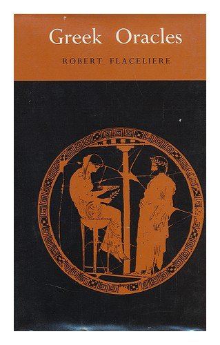 GREEK ORACLES: Flaceliere, Robert; Garman, Douglas (Trans. )