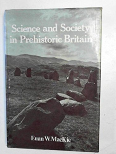 9780236400416: Science and Society in Prehistoric Britain (Elek archaeology and anthropology)