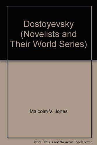 Dostoyevsky: The novel of discord (Novelists and their world): Jones, Malcolm V