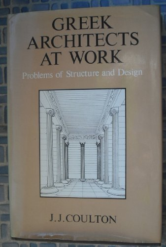 9780236400676: Greek Architects at Work: Problems of Structure and Design