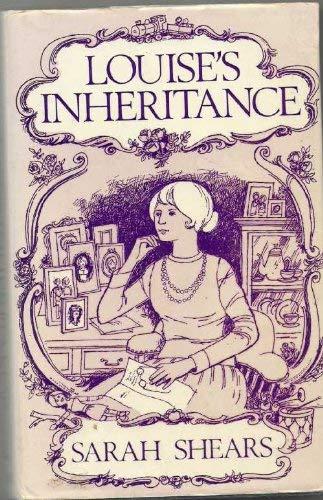 Louise's inheritance: Shears, Sarah