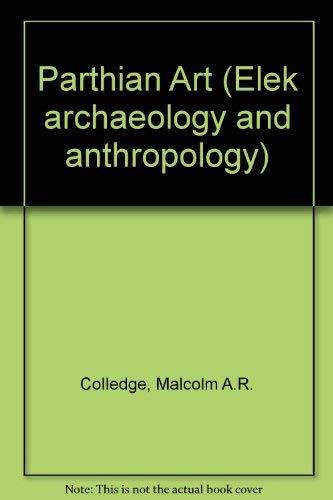 9780236400850: Parthian Art (Elek archaeology and anthropology)
