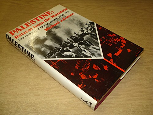 9780236401291: Palestine: Retreat from the Mandate - The Making of British Policy, 1936-45