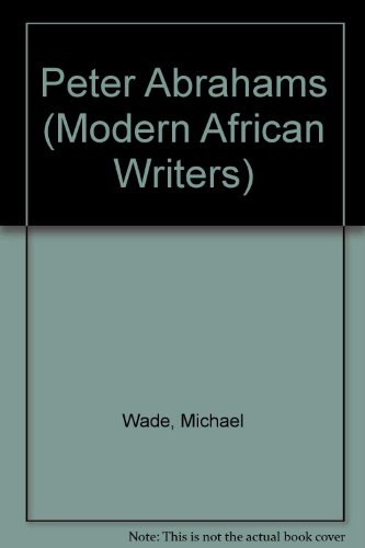 9780237287726: Peter Abrahams (Modern African Writers)