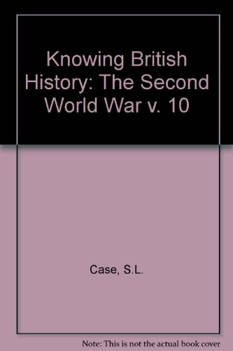 9780237291617: Knowing British History: The Second World War v. 10 (Knowing British History)