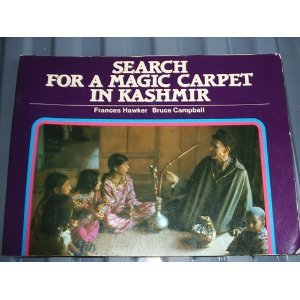 Search for a Magic Carpet in Kashmir (Kids in Other Countries) (023729320X) by Frances Hawker; Bruce Campbell